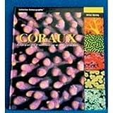Coraux : Guide pratique d'identification et de maintenance