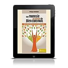 Une Monnaie au service du bien commun (Economie) (French Edition)