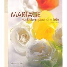 MARIAGE  VARIATIONS POUR UNE FÊTE