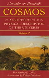 Cosmos: A Sketch of the Physical Description of the Universe; Volume 2 (Foundations of Natural History)