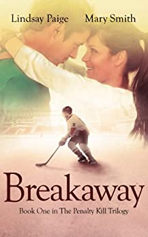 Breakaway (The Penalty Kill Trilogy Book 1) by [Paige, Lindsay, Smith, Mary]