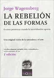 La rebelión de las formas: o cómo perservar cuando la ...