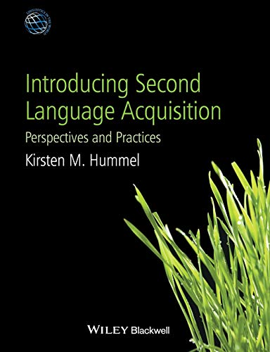 Introducing Second Language Acquisition: Perspectives and Practices by Wiley-Blackwell