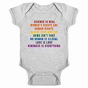 Science is Real Black Lives Matter Womens Rights LGBTQIA Kindness Rainbow Facts Infant Baby Boy Girl Bodysuit