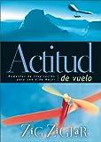 Actitud de vuelo: Momentos de inspiración para una vida mejor (Spanish Edition)