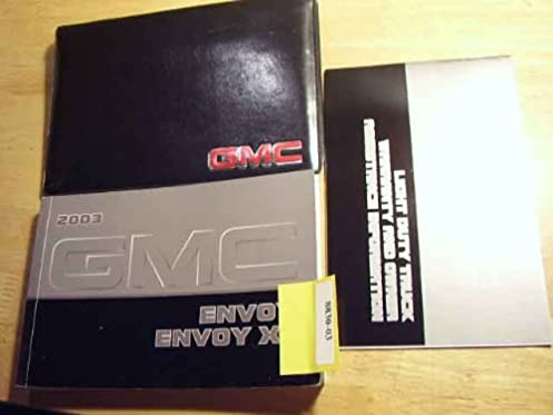 2003 gmc envoy owners manual gmc amazon com books rh amazon com 2003 gmc envoy slt owners manual 2003 gmc envoy slt owners manual