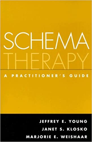 Schema Therapy: A Practitioner's Guide: Jeffrey E. Young PhD ...