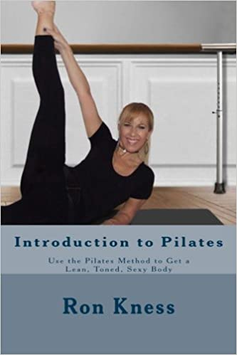 Introduction to Pilates: Use the Pilates Method to Get a ...