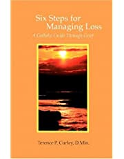 Six Steps for Managing a Loss: A Catholic Guide Through Grief