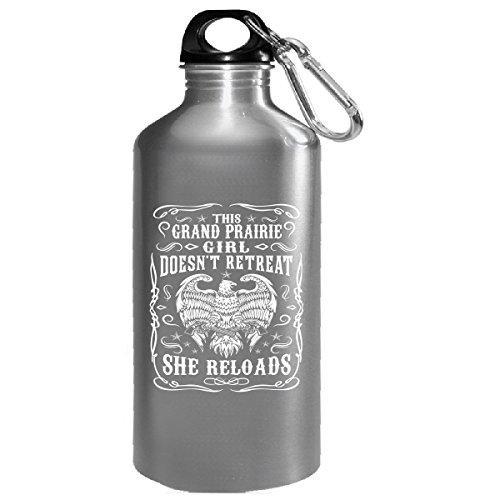 This Grand Prairie Girl Does Not Retreat She Reloads - Water Bottle (Prairie Grand Christmas Lights)