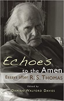 Book Echoes to the Amen: Essays After R.S. Thomas (2009-02-01)