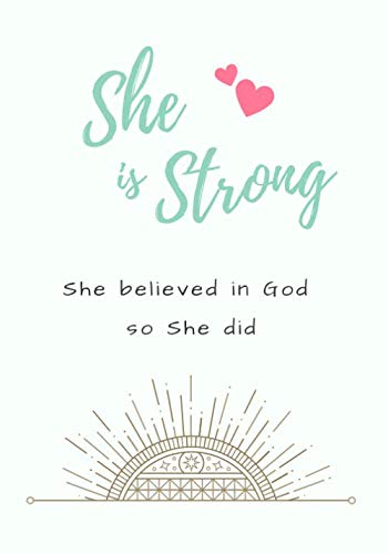 She is Strong. She believed so She did.: Journals for Woman, Daily Notes for Her, Blank Paper Notebooks (170 Pages, 7 x 10 ) ()