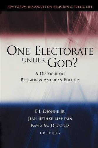 Cover of One Electorate under God?: A Dialogue on Religion and American Politics (Pew Forum Dialogue Series on Religion and Public Life)
