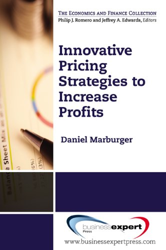 Innovative Pricing Strategies to Increase Profi ts (The Economics and Finance Collection)