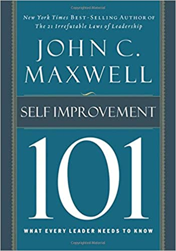 Self-Improvement 101: What Every Leader Needs to Know (101 (Thomas Nelson))