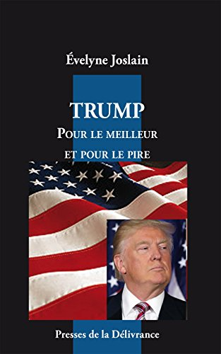 Trump. Pour le meilleur et pour le pire (French Edition)