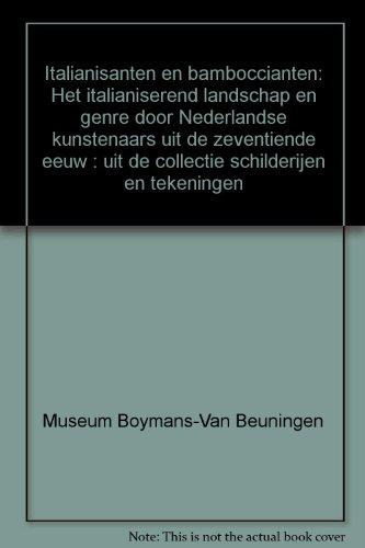 Italianisanten en bamboccianten: Het italianiserend landschap en genre door Nederlandse kunstenaars uit de zeventiende eeuw : uit de collectie schilderijen en tekeningen (Dutch Edition)