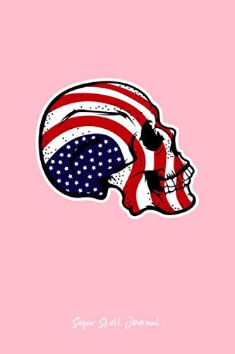 Sugar Skull Journal: Dot Grid Journal - USA Flag Sugar Skull Patriotic Calavera Goth Boy Dad Gift - Pink Dotted Diary, Planner, Gratitude, Writing, Travel, Goal, Bullet Notebook ()