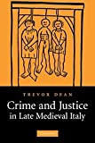 Crime and Justice in Late Medieval Italy, Dean, Trevor, 0521864488
