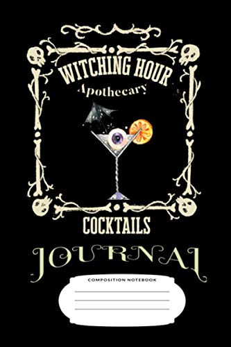 Halloween Cocktail Drinks Recipes (Witching Hour Apothecary Cocktails Journal: Home Bartenders Mixed drinks and Mixologist Wiccan Recipe Book)