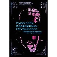 Kybernetik, Kapitalismus, Revolutionen: Emanzipatorische Perspektiven im technologischen Wandel