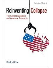 Reinventing Collapse: The Soviet Experience and American Prospects-Revised & Updated