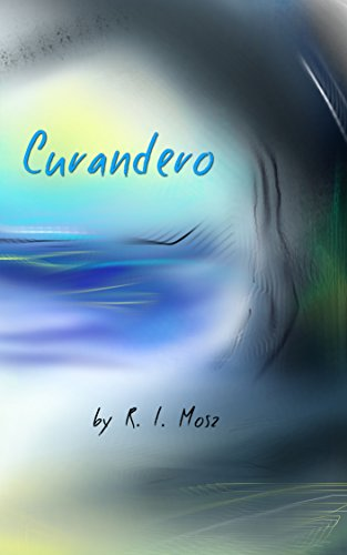 Book: Curandero by R. L. Mosz