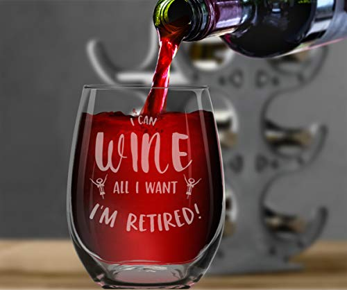 Shop4Ever I Can Wine All I Want I'm Retired Laser Engraved Stemless Wine Glass ~ Funny Gag Retirement Gift Retiree Retiring ~ (15 oz.)