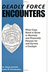 Deadly Force Encounters: What Cops Need To Know To Mentally And Physically Prepare For And Survive A Gunfight Paperback