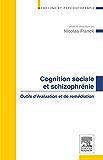 Cognition sociale et schizophrénie: Outils d'évaluation et de remédiation