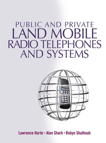 - Public & Private Land Mobile Radio Telephones And Systems