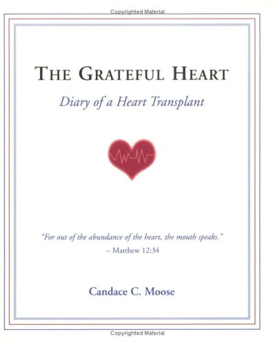 The Grateful Heart: Diary of a Heart Transplant
