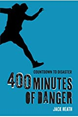 400 Minutes of Danger (Countdown to Disaster 2) Kindle Edition