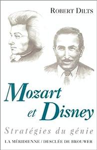 Mozart et Disney : Stratégies du génie par Robert Dilts