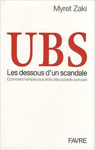 UBS, les dessous d'un scandale : Comment l'empire aux trois clés a perdu son pari