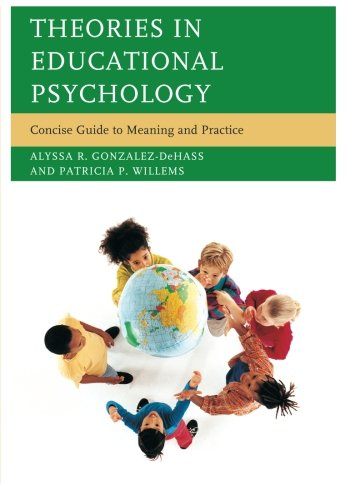 Theories in Educational Psychology: Concise Guide To Meaning And Practice -  Alyssa R. Gonzalez-Dehass, Paperback