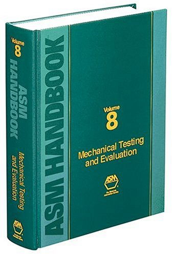 asm-handbook-volume-8-mechanical-testing-and-evaluation-asm-handbook-asm-handbook-asm-handbook-asm-h