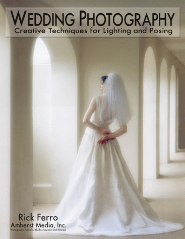 Wedding Photography: Creative Techniques for Lighting and Posing