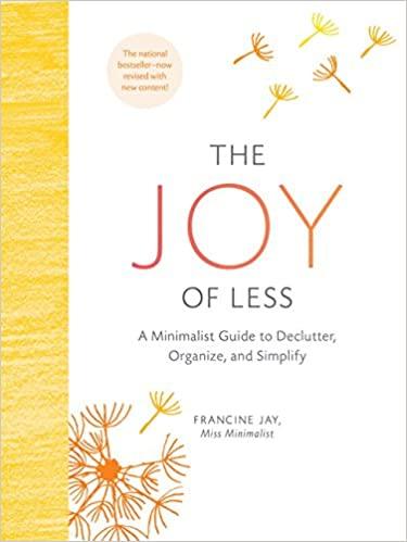 Image result for The Joy of Less: a minimalist guide to declutter, organize, and simplify