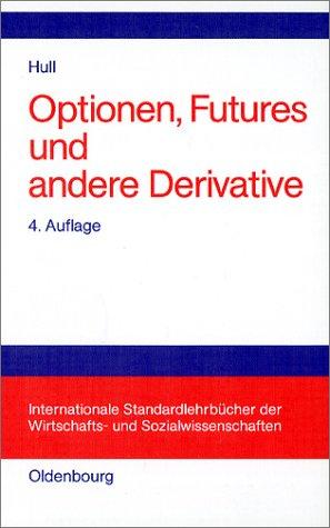 Optionen, Futures und andere Derivative Gebundenes Buch – 2001 John C Hull Melanie Döring Wiebke Schnittger 3486253387