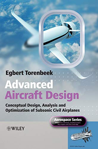 - Advanced Aircraft Design: Conceptual Design, Analysis and Optimization of Subsonic Civil Airplanes