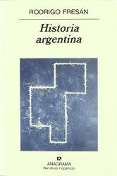 Historia argentina (Narrativas hispanicas) (Spanish Edition)