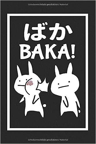 Baka Notizbuch Lustiges Notizbuch A5 Anime Japan Baka Rabbit Ohrfeigen Manga Und Otaku Lustiges Geschenk Fur Anime Liebhaber German Edition Bucher Animee 9798656210362 Amazon Com Books