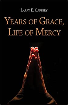 Book Years of Grace, Life of Mercy