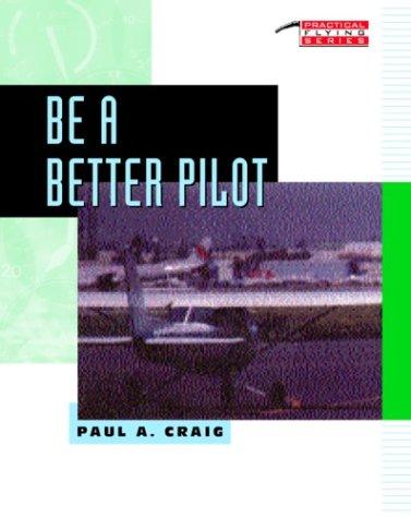 Be a Better Pilot (Practical Flying)
