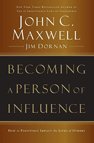 Becoming a Person of Influence: How to Positively