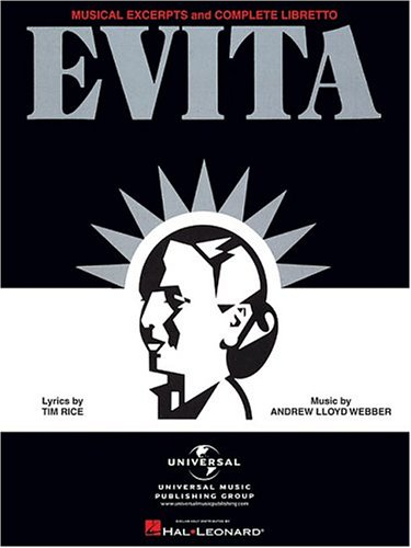 Evita - Musical Excerpts and Complete Libretto