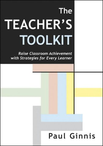 The Teacher's Toolkit: Raise Classroom Achievement with Strategies ...