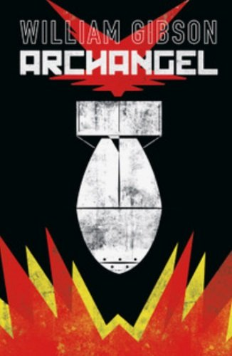 Archangel Gebundenes Buch – 12. Juli 2017 William Gibson Michael St. John Smith Butch Guice Michael Schuster