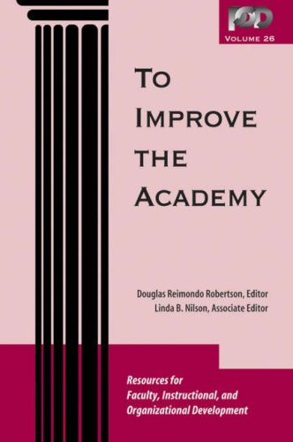 26: To Improve the Academy: Resources for Faculty, Instructional, and Organizational Development